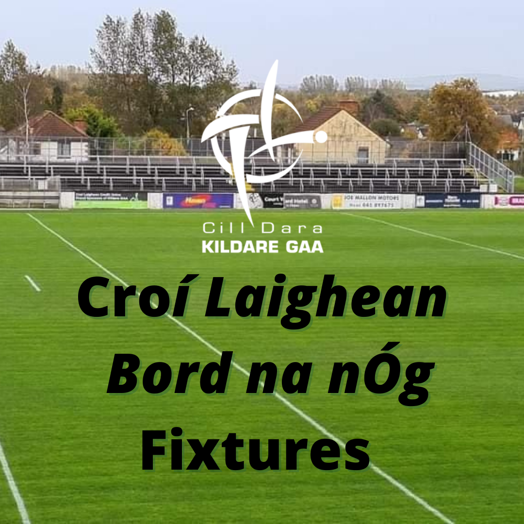Croí Laighean Bord na nÓg Fixtures